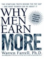 Why Men Earn More. The Startling Truth Behind the Pay Gap – and What Women Can Do About It / Warren Farrell