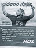"Fotbalový reprezentant Niko Kovač a kampaň HDZ ""Jdeme dál!""."