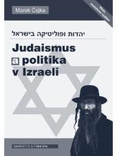 Marek Čejka / Judaismus a politika v Izraeli