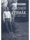 Vladimír Čermák – člověk, filosof, soudce / Jiří Baroš (ed.)