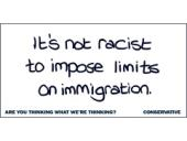 It´s not racist to impose limits on immigration